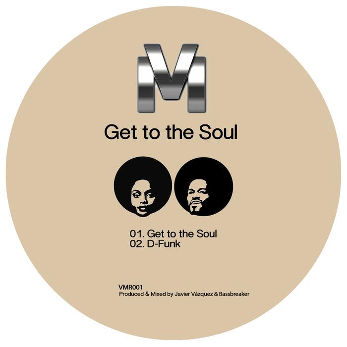 VAZQUEZ, Javier/BASSBREAKER - Get To The Soul