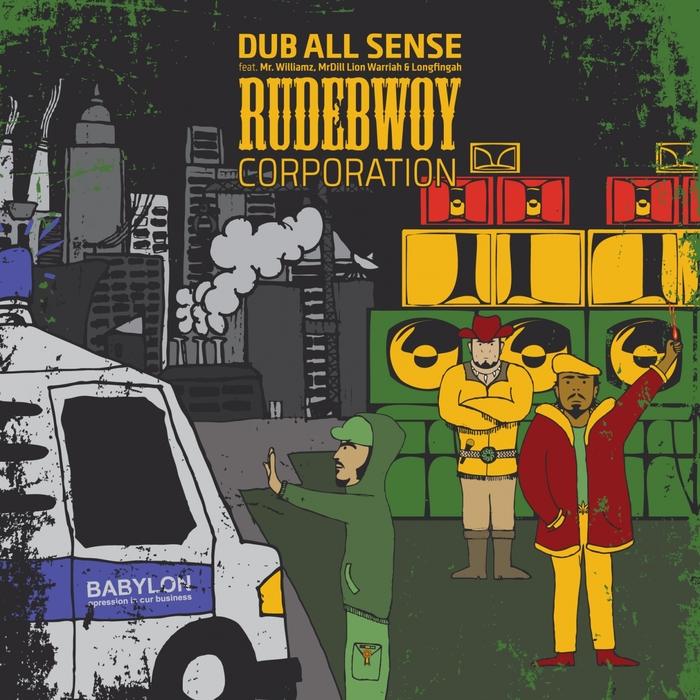 DUB ALL SENSE - Rudebwoy Corporation