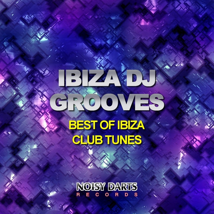 VARIOUS - Ibiza DJ Grooves: Best Of Ibiza Club Tunes