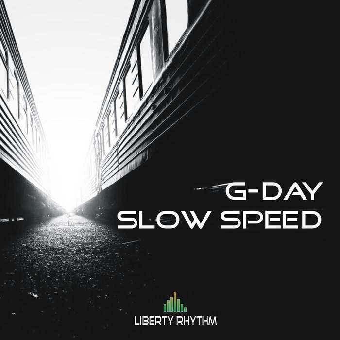 G-DAY - Slow Speed