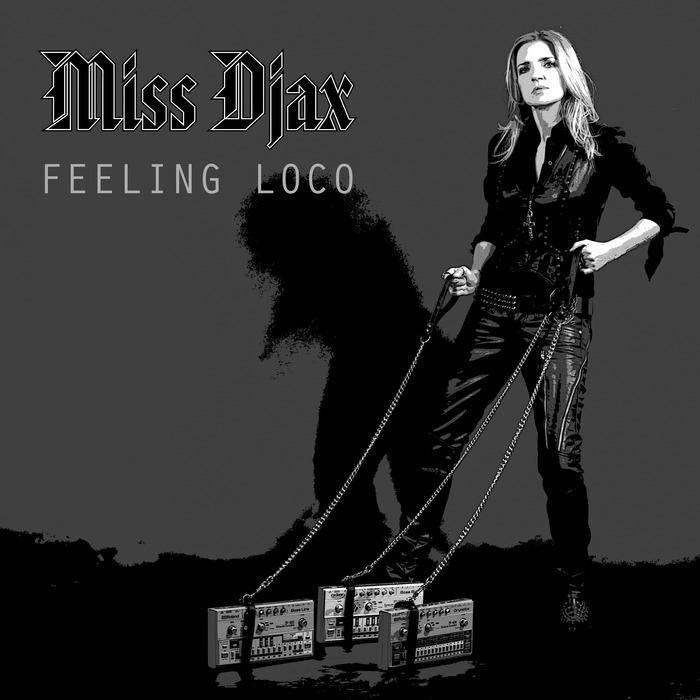 MISS DJAX - Feeling Loco