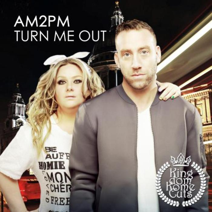 AM2PM - Turn Me Out