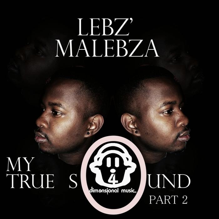 LEBZ'MALEBZA - My True Sound Part 2