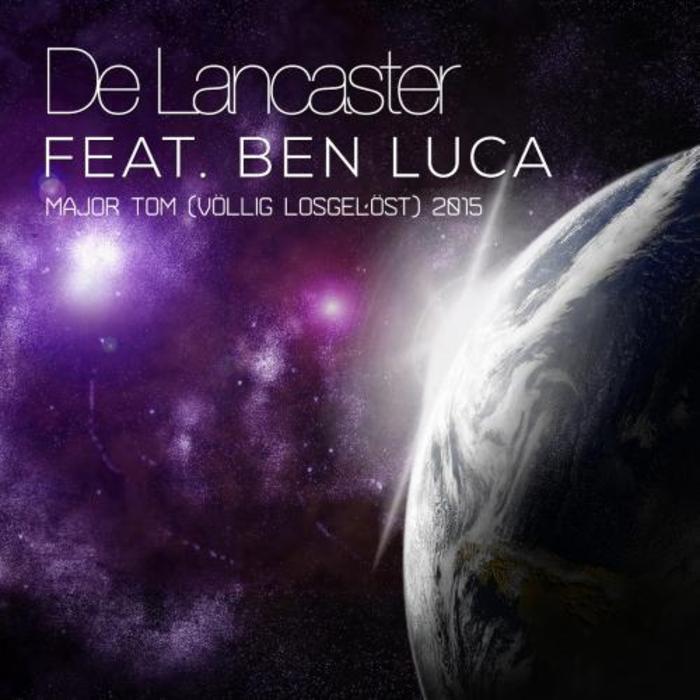DE LANCASTER feat BEN LUCA - Major Tom (Vollig Losgelost 2015)