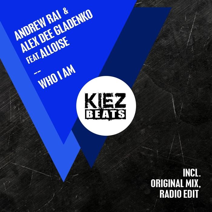 ALEX DEE GLADENKO/ANDREW RAI feat ALLOISE - Who I Am