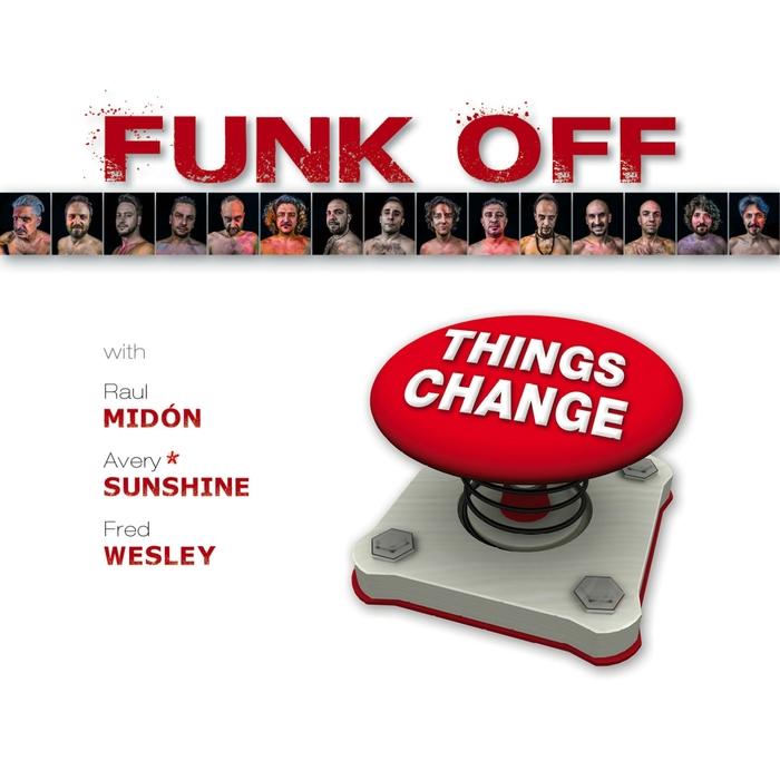 FUNK OFF - Things Change