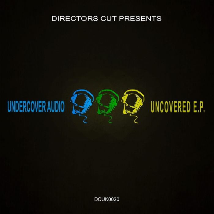 UNDERCOVER AUDIO - Uncovered