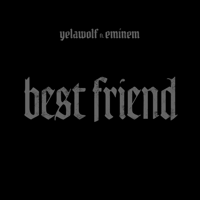 YELAWOLF feat EMINEM - Best Friend