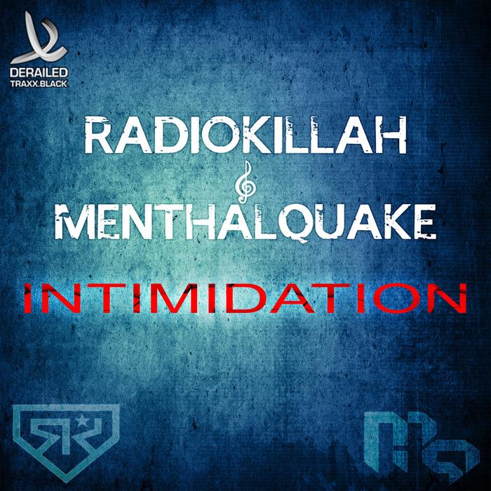 RADIO KILLAH/MENTHALQUAKE - Intimidation