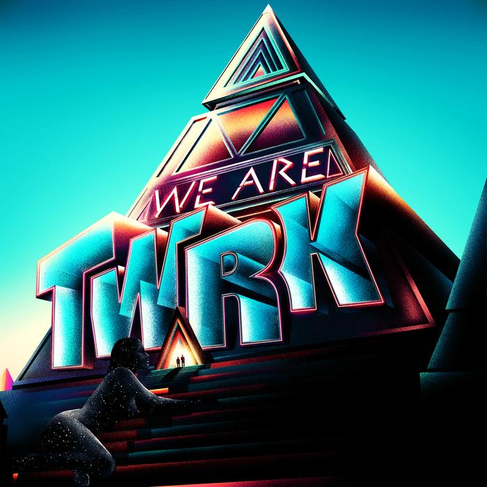 TWRK - We Are TWRK