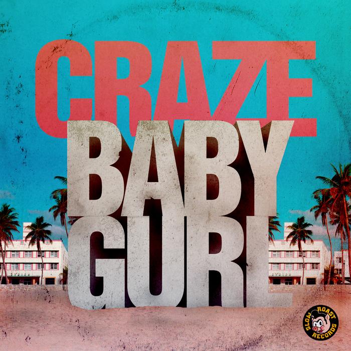 CRAZE - Baby Gurl