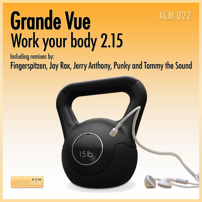GRANDE VUE - Work Your Body 2:15 (remixes)