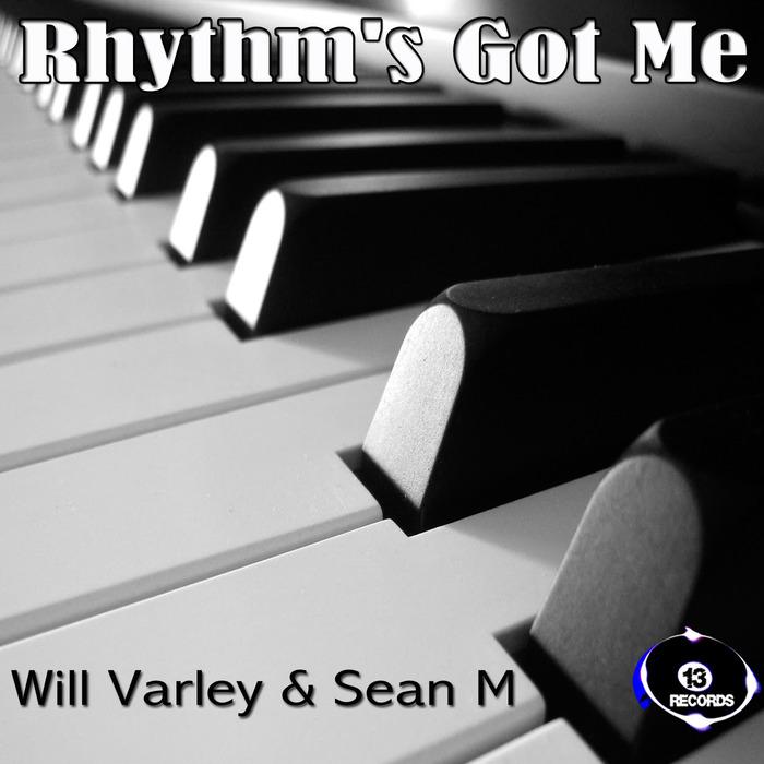 VARLEY, Will/SEAN M - Rhythm's Got Me