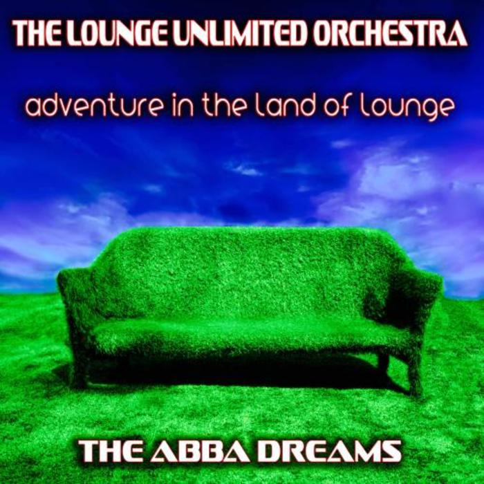 LOUNGE UNLIMITED ORCHESTRA, The - Adventure In The Land Of Lounge