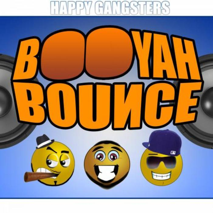 HAPPY GANGSTERS - Booyah Bounce