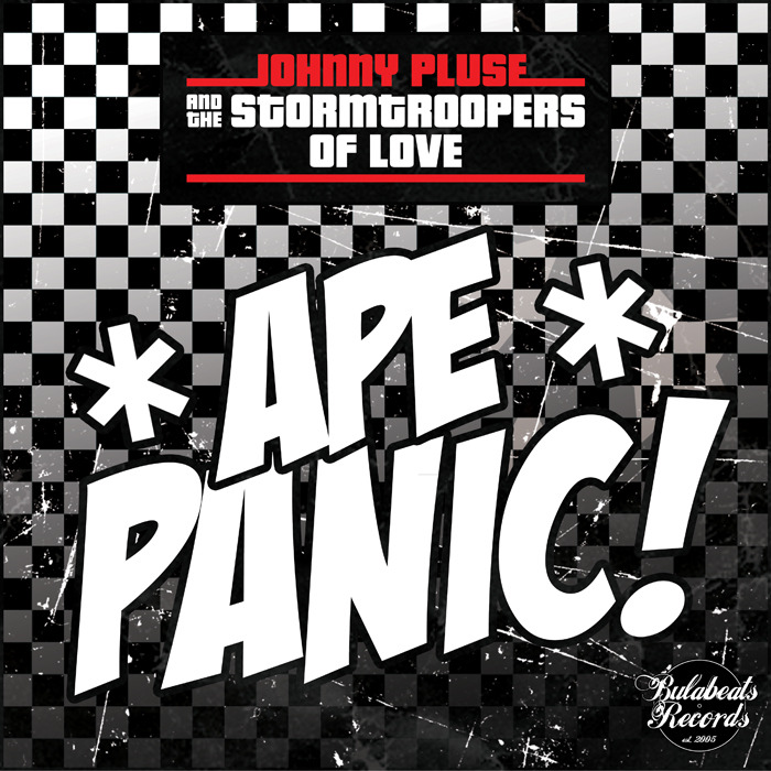 JOHNNYPLUSE & THE STORM TROOPERS OF LOVE - Ape Panic