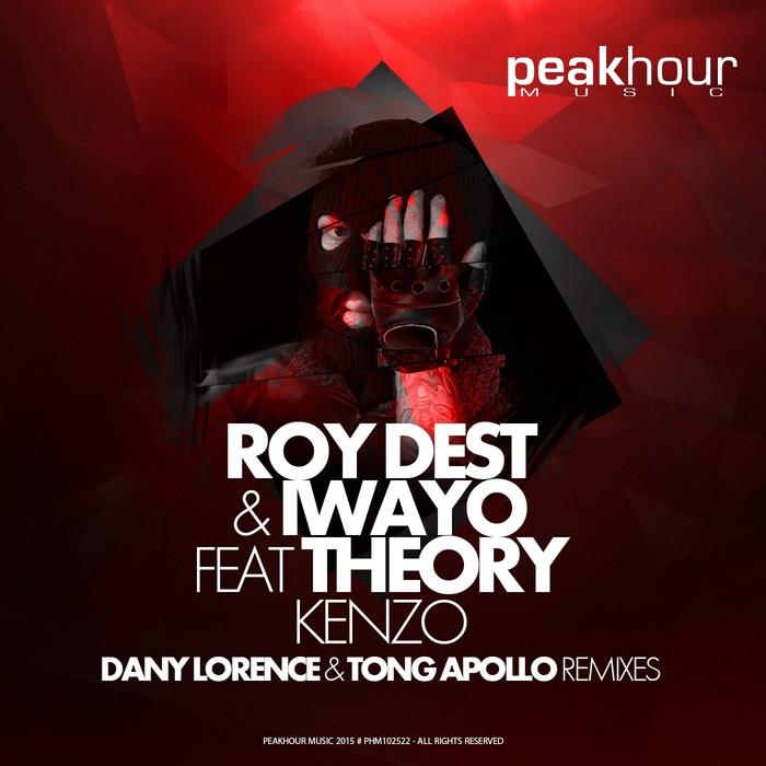 DEST, Roy/IWAYO feat THEORY - Kenzo (remixes)