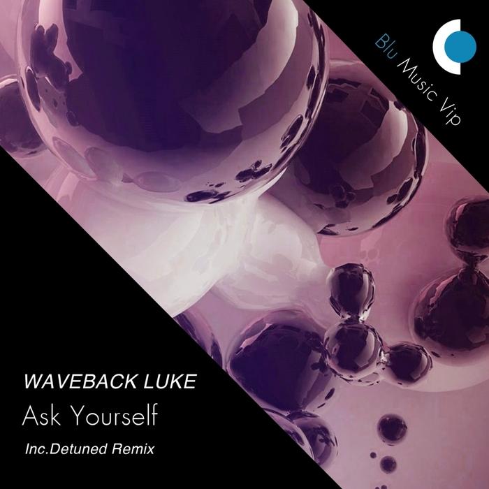 WAVEBACK LUKE - Ask Yourself