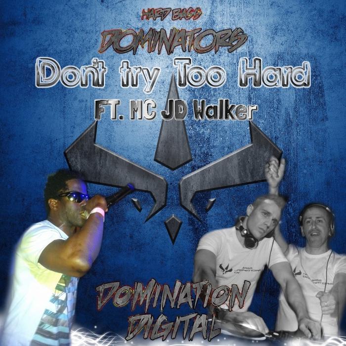 HARD BASS DOMINATORS feat MC JD WALKER - Don't Try Too Hard