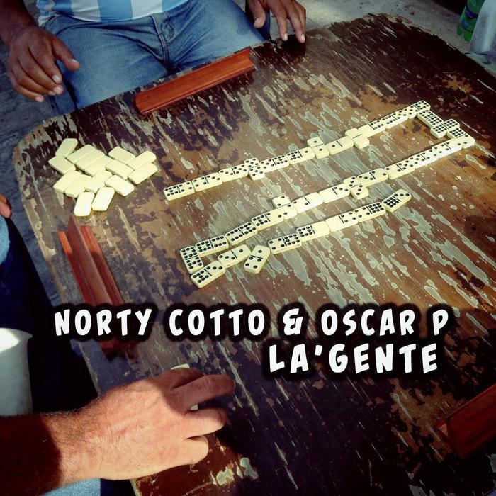 NORTY COTTO/OSCAR P - La Gente