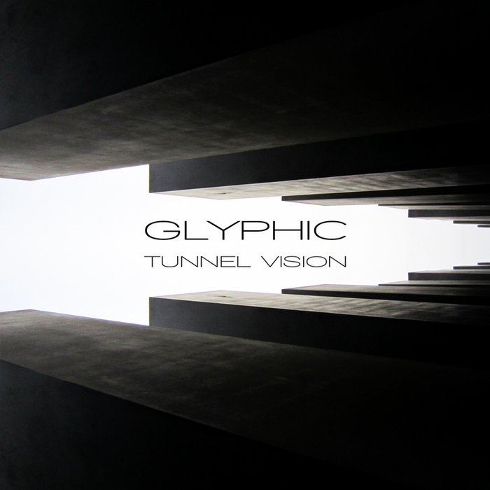 GLYPHIC - Tunnel Vision