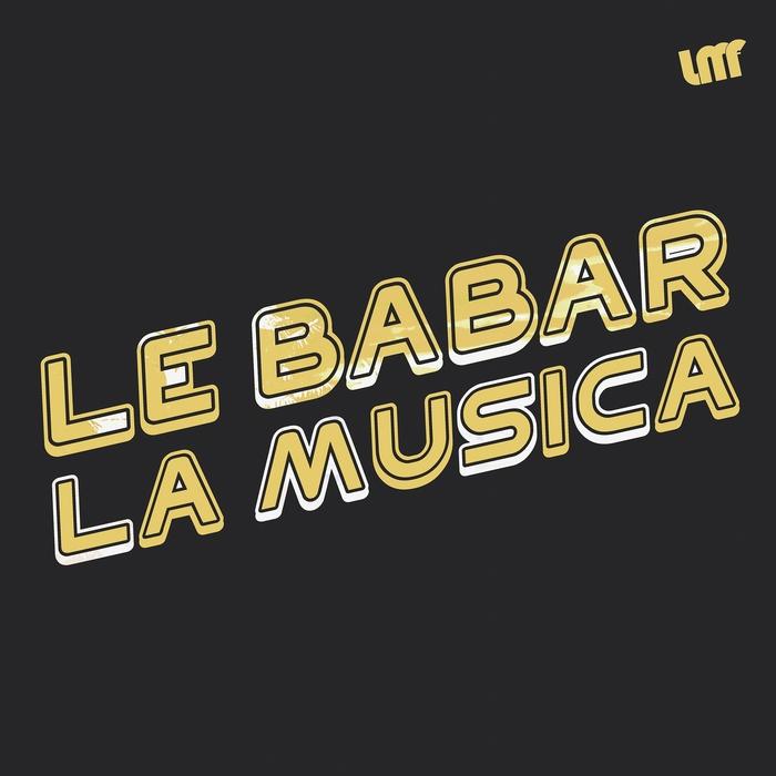 LE BABAR - La Musica