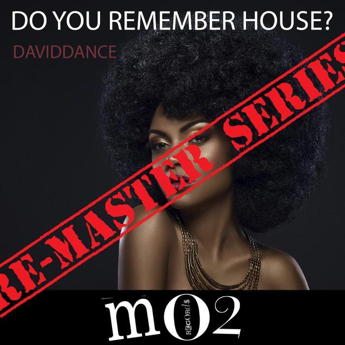 DAVIDDANCE - Do You Remember House