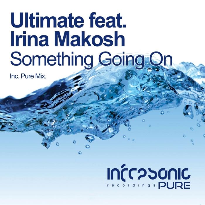 ULTIMATE feat IRINA MAKOSH - Something Going On