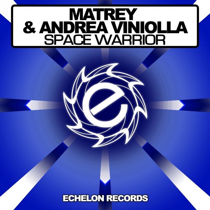 MATREY/ANDREA VINIOLLA - Space Warrior