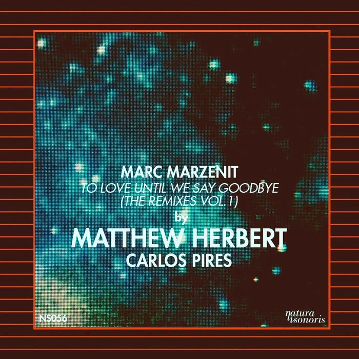 MARZENIT, Marc - To Love Until We Say Goodbye (the remixes) Volume 1