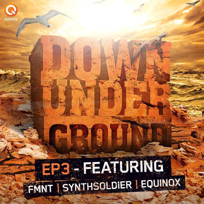 FMNT/SYNTHSOLDIER/EQUINOX - Down Underground EP 3