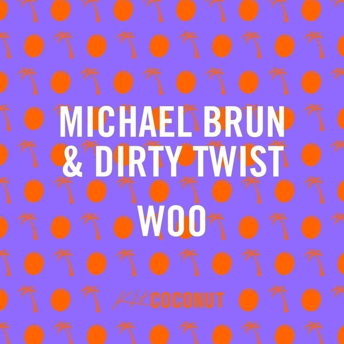 BRUN, Michael/DIRTY TWIST - Woo