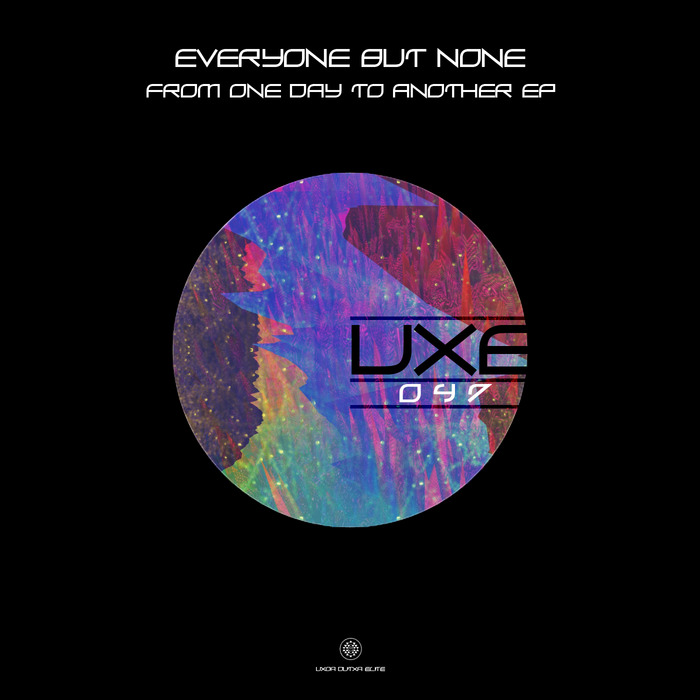 EVERYONE BUT NONE - From One Day To Another