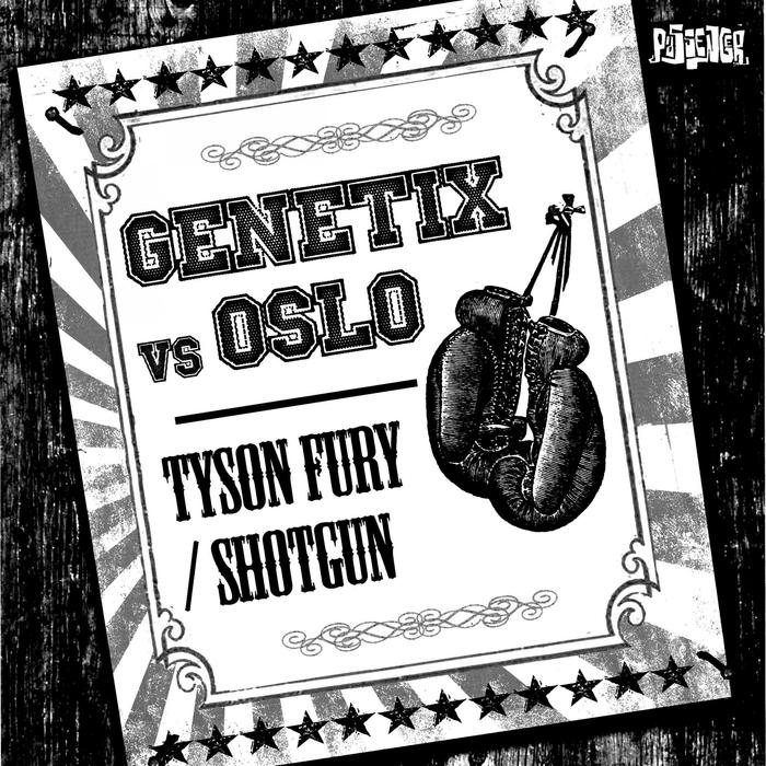 GENETIX vs OSLO - Tyson Fury/Shotgun