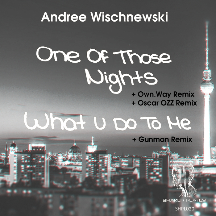 WISCHNEWSKI, Andree - One Of Those Nights (What You Do To Me)