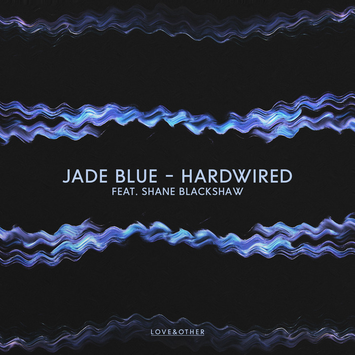 JADE BLUE feat SHANE BLACKSHAW/MEDIATE - Hardwired