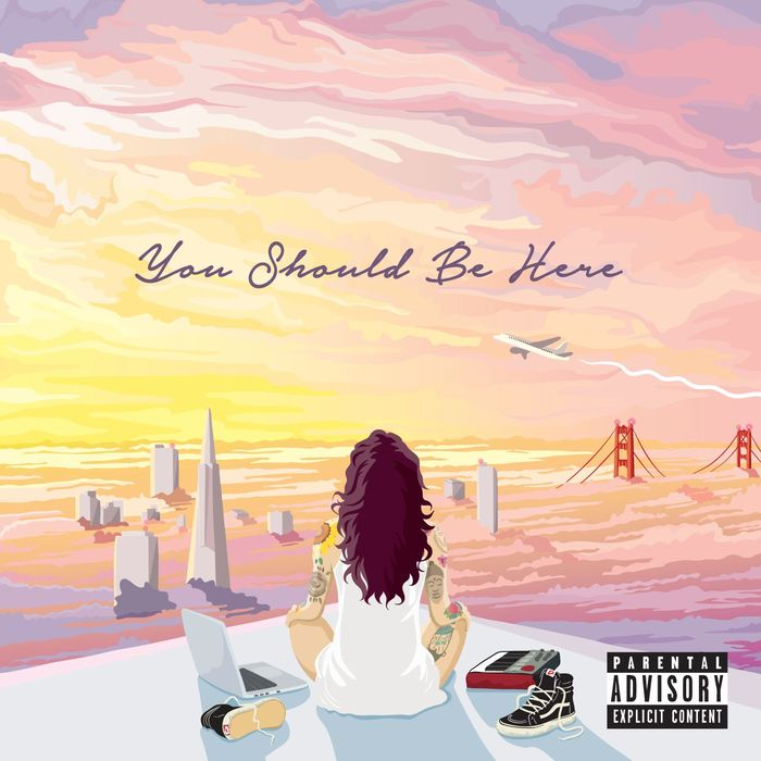 KEHLANI - You Should Be Here