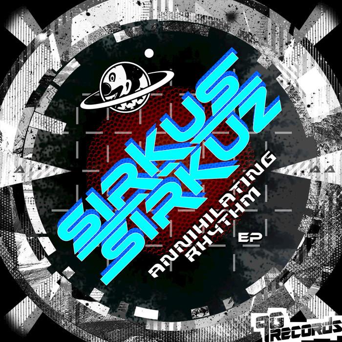 SIRKUS SIRKUZ - Annihilating Rhythm EP