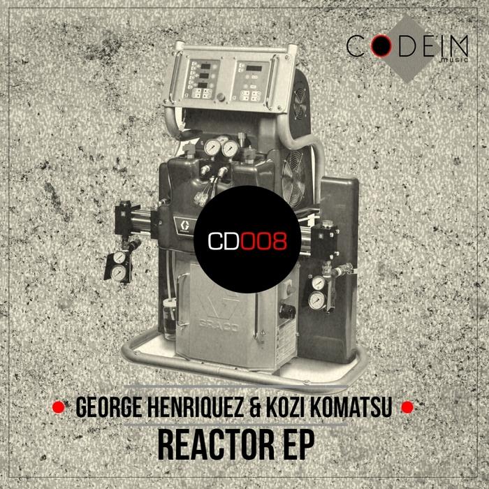 HENRIQUEZ, George/KOZI KOMATSU - Reactor - EP