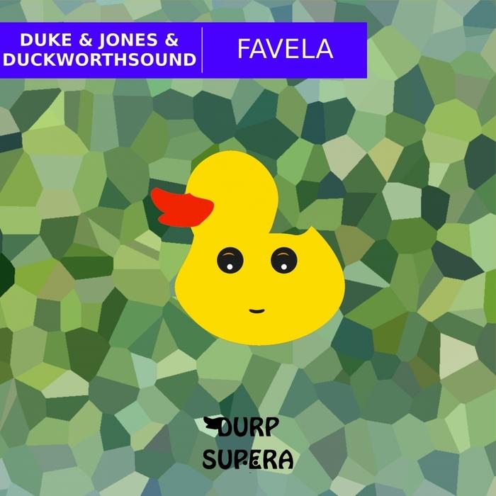 DUKE&JONES/DUCKWORTHSOUND - Favela