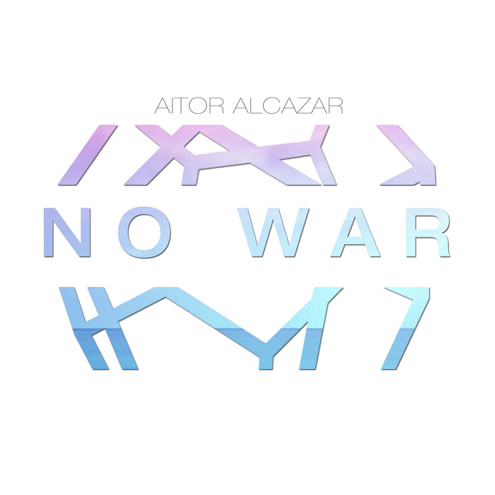 AITOR ALCAZAR - No War