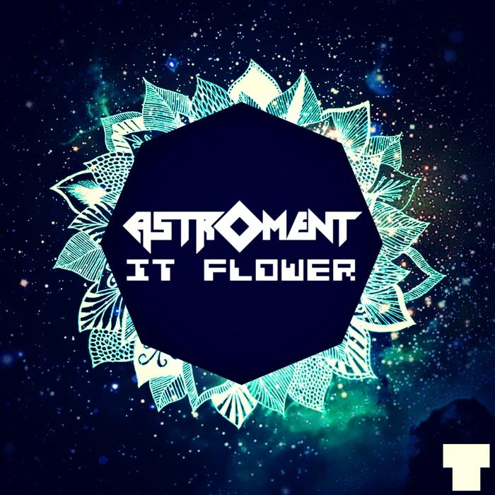 ASTROMENT - It Flower