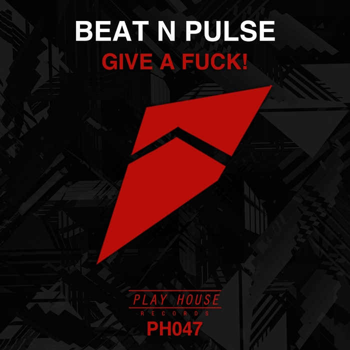 BEAT N PULSE - Give A Fuck!