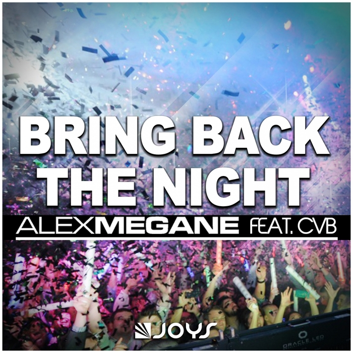 MEGANE, Alex feat CVB - Bring Back The Night