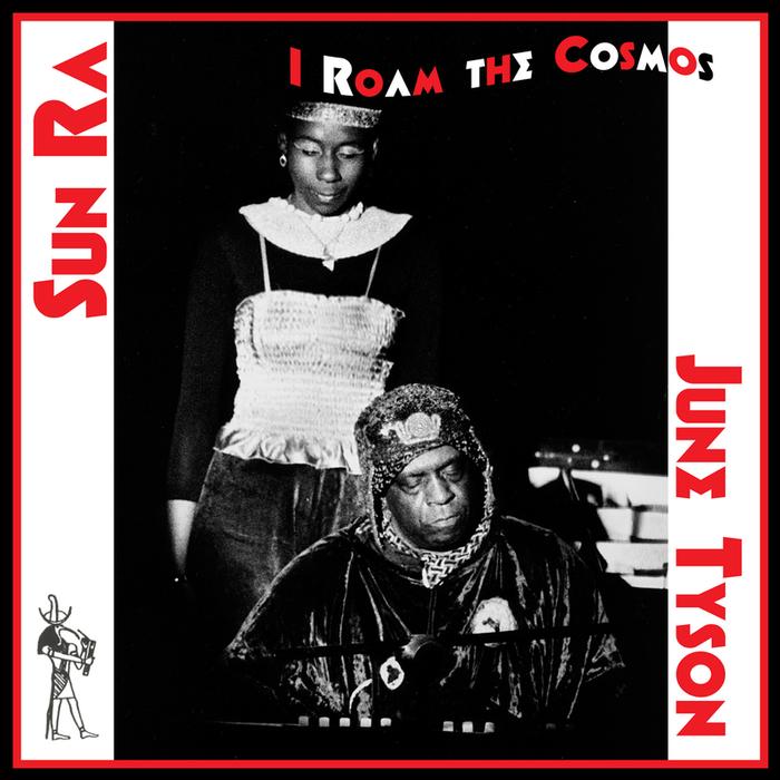SUN RA & HIS ARKESTRA/JUNE TYSON - I Roam The Cosmos
