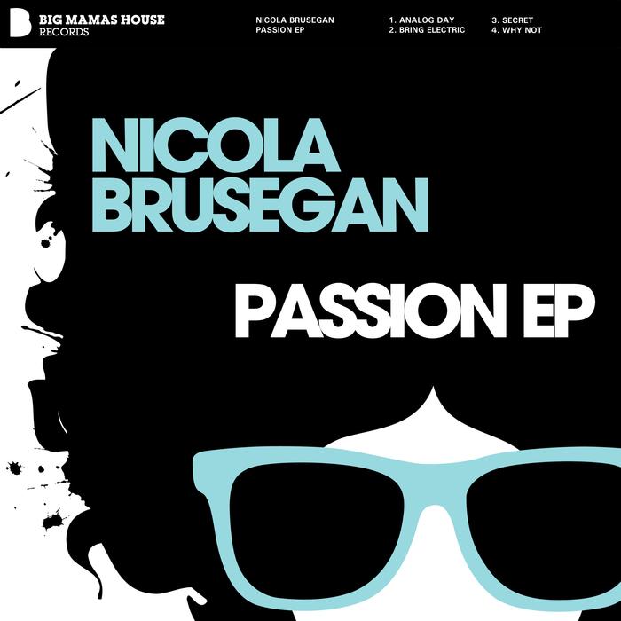 BRUSEGAN, Nicola - Passion EP