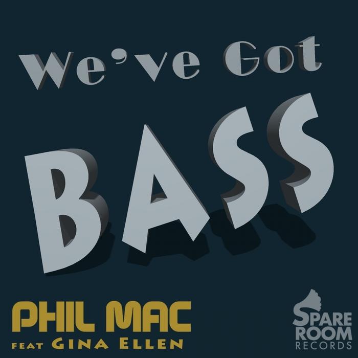 MAC, Phil feat GINA ELLEN - We've Got Bass