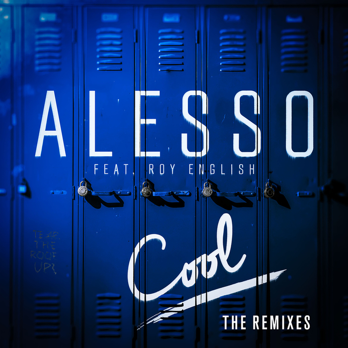 ALESSO feat ROY ENGLISH - Cool (remixes)