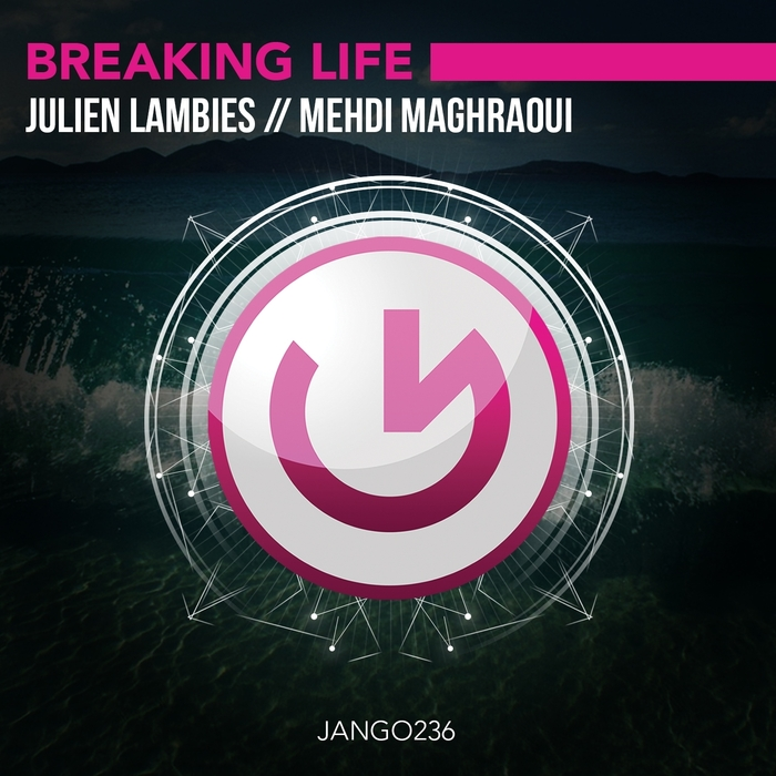 MAGHRAOUI, Mehdi/JULIEN LAMBIES - Breaking Life