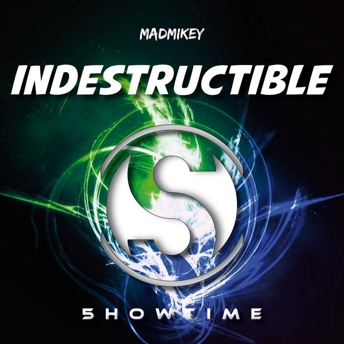 MADMIKEY - Indestructible